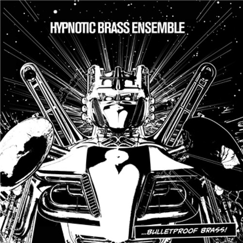 Hypnotic Brass Ensemble - Bulletproof Brass Preview