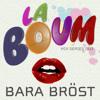 La Boum 003 - Bara Bröst's Lazy Afternoon Mix