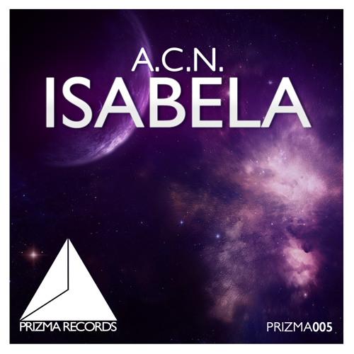 A.C.N. - Isabela (Original Mix) [Prizma Records]