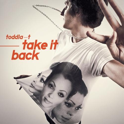 TODDLA T - TAKE IT BACK - DES DEMURE REMIX