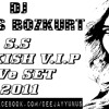 S.S Turkish V.I.P LiVe SET 2011 ( DJ YuNuS BoZKuRT - Y&B PRODUCTIONS )