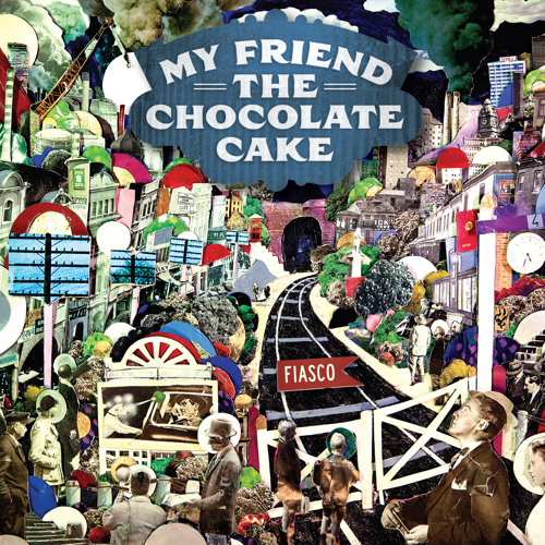 My Friend the Chocolate Cake -Fiasco