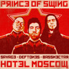 Prince of Swing (Hotel Moscow Smashup) [OLD ROUGH VERSION]