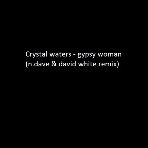 David White & N.Dave ft. Crystal Waters - Gipsy Woman