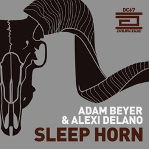Adam Beyer & Alexi Delano - Sleep Horn / Filthy Lobster