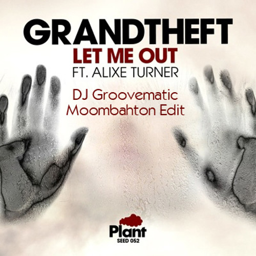 Let Me Out feat. Alixe Turner (DJ Groovematic Moombahton Edit) Mastered