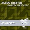 Download Mass Digital - Plastic Fantastic (Musashi) Mp3