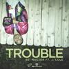 Bei Maejor - Trouble Feat. J. Cole