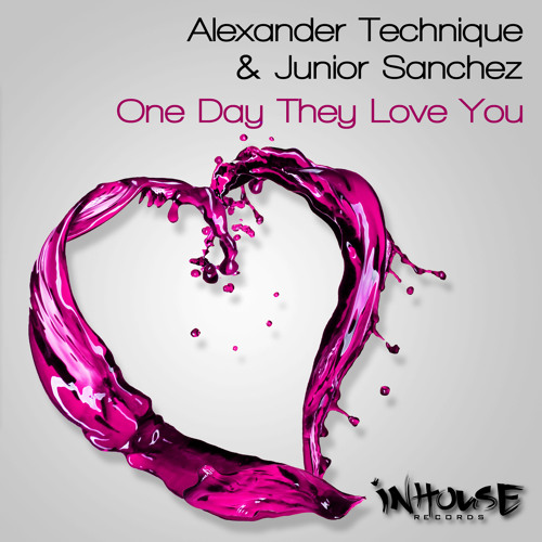 "Alexander Technique & Junior Sanchez ""One Day They Love You"""