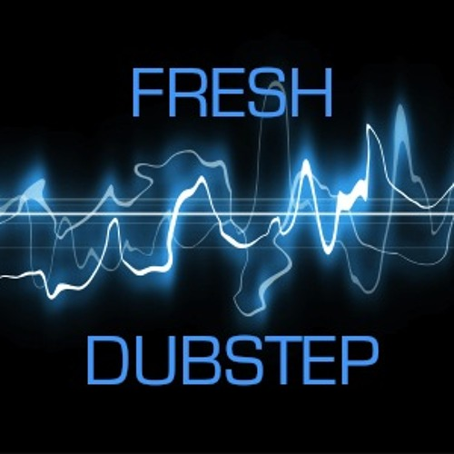 Fresh Dubstep