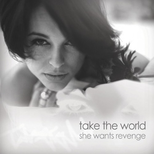 She Wants Revenge - Take The World (Beat Ventriloquists Remix)
