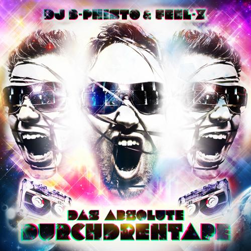 DJ B-Phisto & Feel-X: DAS ABSOLUTE DURCHDREHTAPE (incl. Download!)