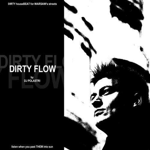 Dirty Flow by dj Polastri