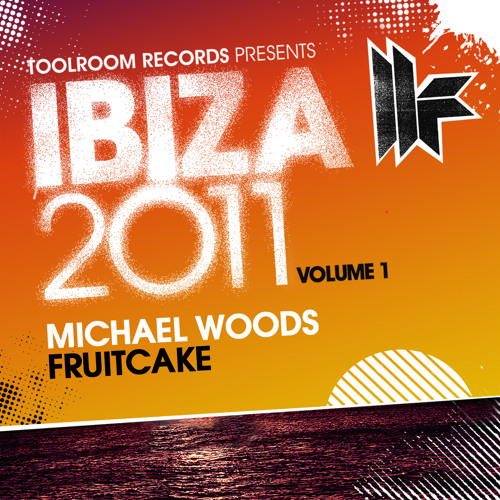 "Michael Woods - ""Fruitcake"" (Preview from Toolroom Records Ibiza 2011 Volume 1)"