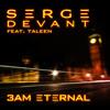 Serge Devant feat. Taleen - 3 AM Eternal (Serge's KLF Remix)