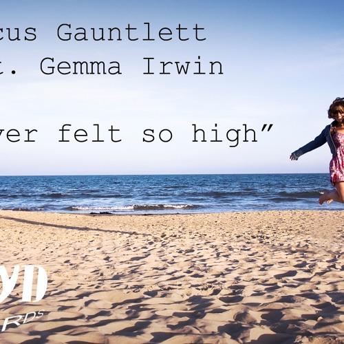 Marcus Gauntlett feat Gemma Irwin - Never felt so high (Original Radio Edit)