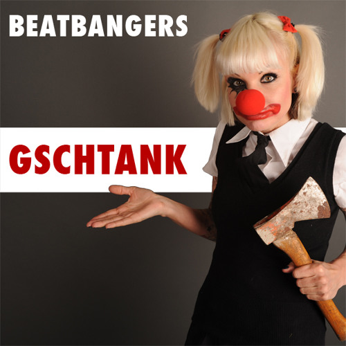 Beatbangers - Gschtank