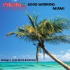 George F, Eran Hersh & Darmon - Good Morning Miami (DJ Ortzy Loves Miami Remix)