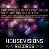 Eric Tyrell & De Vox Feat. Helen - Only Love Can Set Us Free (Al Jerry Remix)