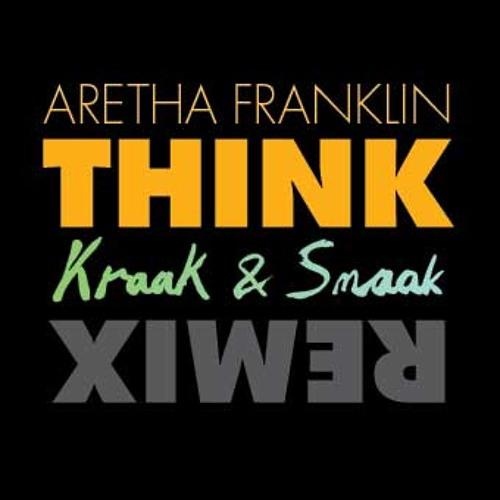 Aretha Franklin - Think (Kraak & Smaak Club Remix)