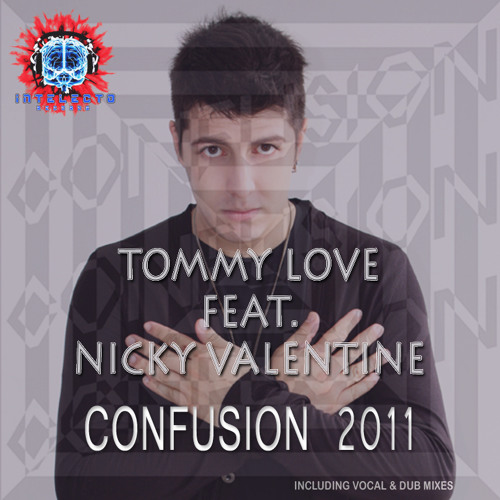 Tommy Love feat. Nicky Valentine - Confusion 2011 (Vocal Mix)