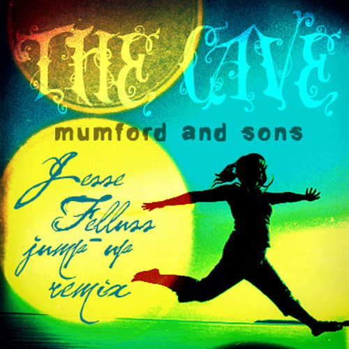 Mumford and Sons: The Cave - Jesse Felluss Jump Up Remix (FREE DOWNLOAD)