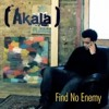 Akala - Find No Enemy (Instrumental Edit)