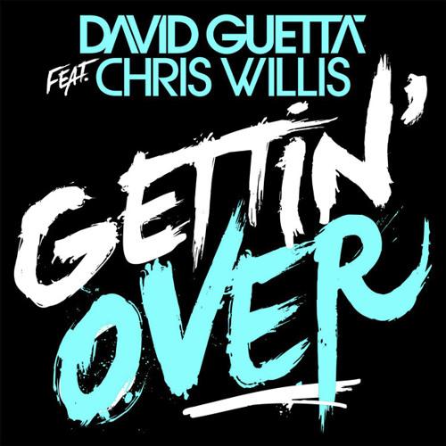 David Guetta & Chris Willis - Gettin' Over