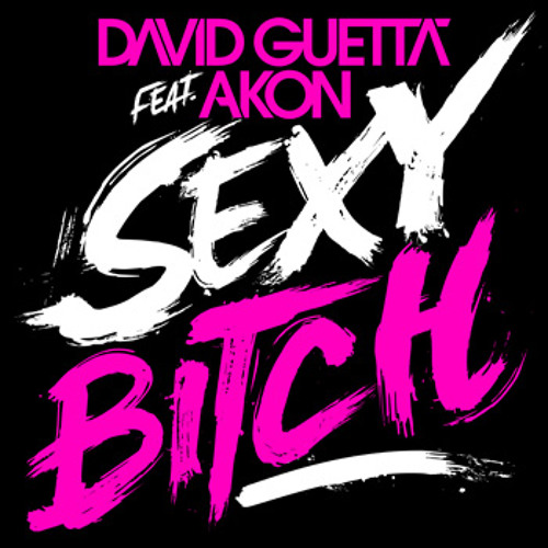David Guetta - Sexy Bitch (Featuring Akon)