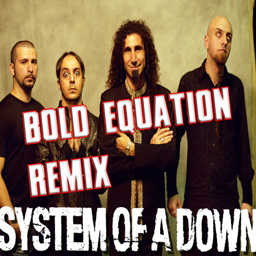 System Of A Down - Soldiers Side (Bold Equation Remix) *FREE DL**