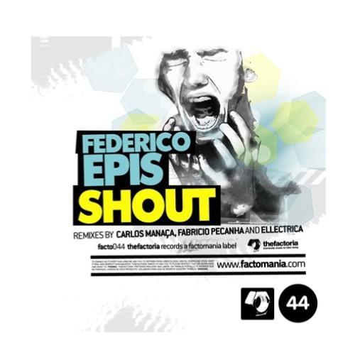 Federico Epis - Shout (Fabrício Peçanha remix) - The Factoria