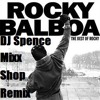 Gonna Fly Now (Rocky Theme) (DJ Spence Mixx-Shop Remix)
