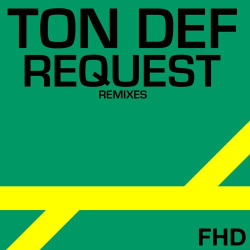 Ton Def - Request (Fernando Tessis Remix) / FHD Records