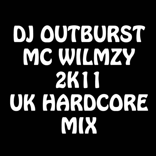 DJ Outburst + MC Wilmzy, Uplifting Vocal, UK Hardcore Demo (wilmzy's first ever released mix)