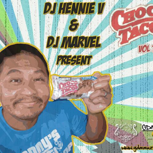 Choco Taco DJ Hennie V And DJ Marvel