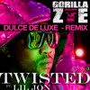 Gorilla Zoe ft  Lil Jon - Twisted - DULCE DE LUXE  Remix