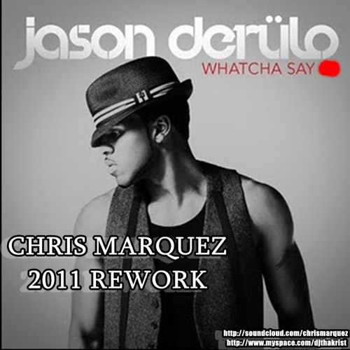 Jason DeRulo - Watcha Say ( Chris Marquez 2011 Rework )