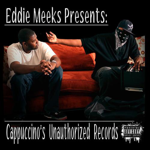 Eddie Meeks Presents: Cappuccino's Unauthorized Records-Sampler