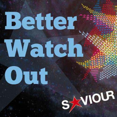 Saviour - Better Watch Out