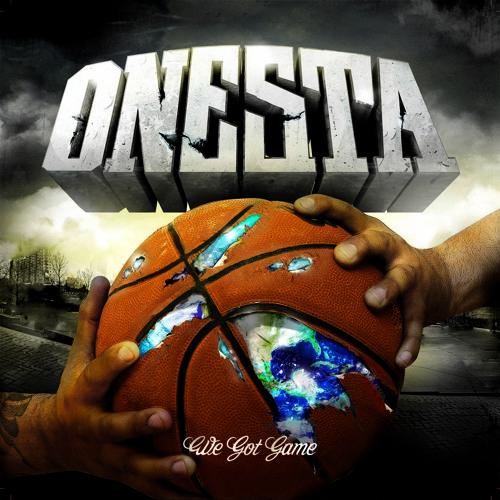 ONESTA - We Got Game (We Got Game)