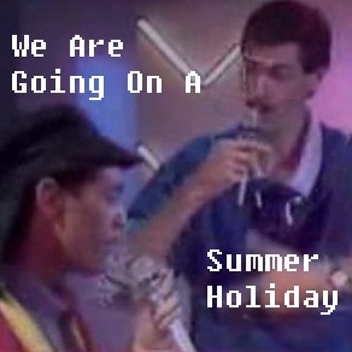 We Are Going On A Summer Holiday