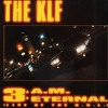 KLF - 3 AM Eternal (Beto Edit)