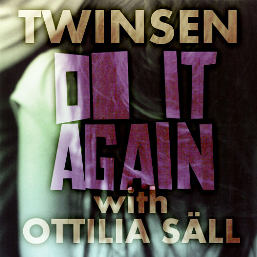 Do It Again (with Ottilia Säll) - (Download in description)