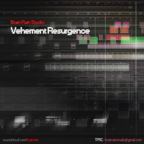 Brain Rain - Vehement Resurgence [Early First Day Demo]