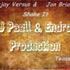 Deejay Versus ft. Jon Brian - Shake it (Dj Paull & Endroo Remix)Teaser