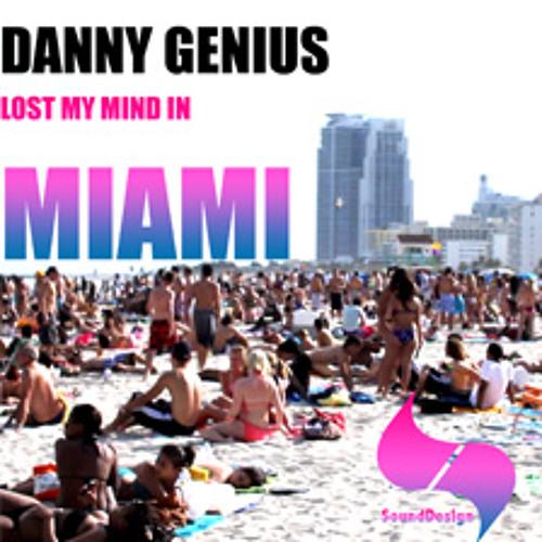 """Danny Genius """"Lost My Mind In Miami"""" (Original Mix)"""