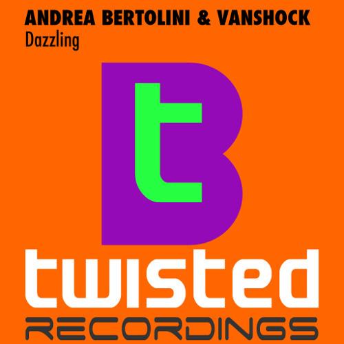 Andrea Bertolini & Vanshock - Dazzling (Original Mix)