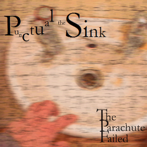 Punctual the Sink --- The Parachute Failed