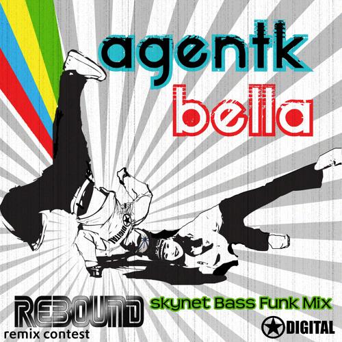 Agent k & Bella Rebound (Skynet Bass Funk mix)