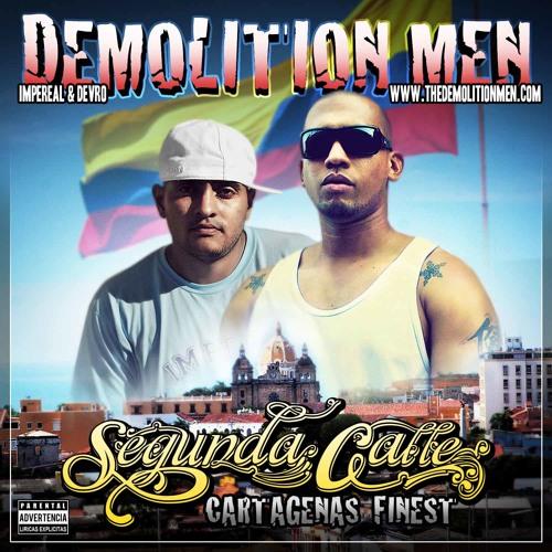Demolition men presents Segunda Calle - Cartagena's Finest Mixtape